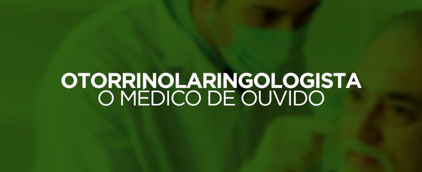 OTORRINOLARINGOLOGISTA-MEDICO-DE-OUVIDO
